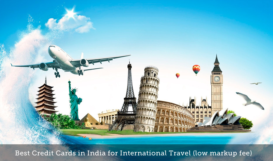 7 Best Credit Cards in India for International Travel\/Spends (Low Forex Markup Fees) – CardExpert