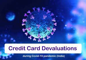 List of all Credit Card Devaluations during Covid-19