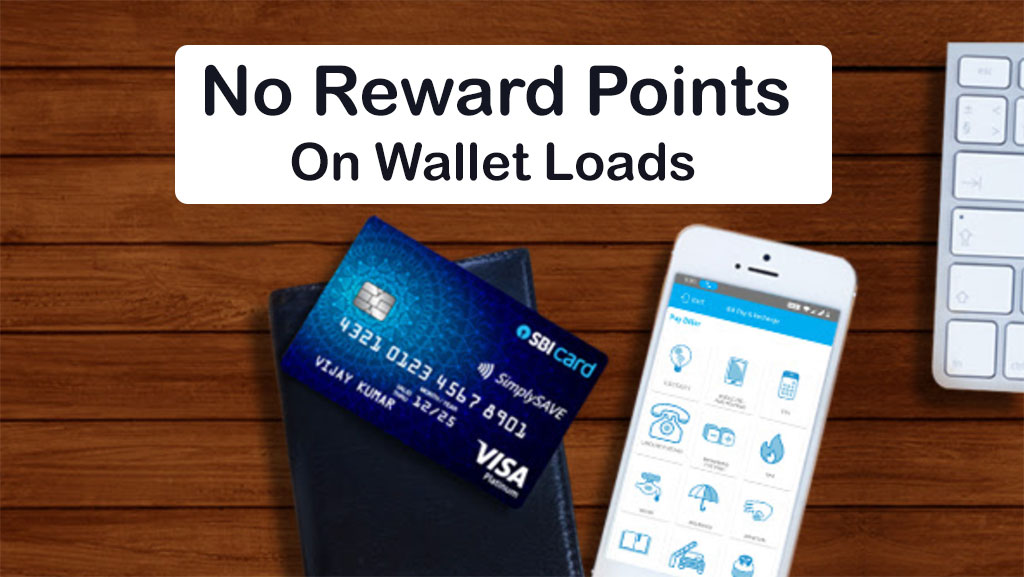 No rewards points for wallet loads on sbicards